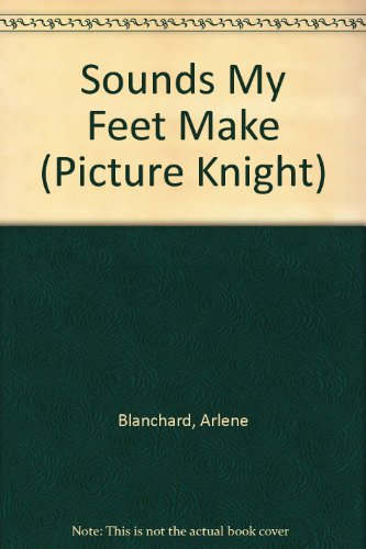 9780340499504: Sounds My Feet Make (Picture Knight)