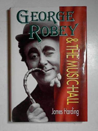 9780340499559: George Robey and the Music Hall