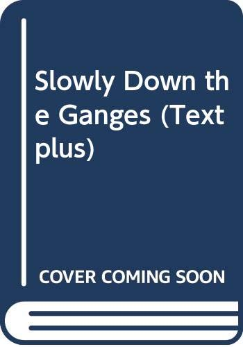 9780340499757: Slowly Down the Ganges (Textplus)