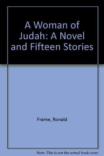 9780340500712: A Woman of Judah: A Novel and Fifteen Stories