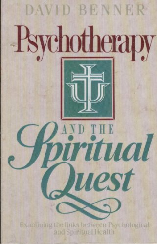 Psychotherapy and the Spiritual Quest: Benner, David