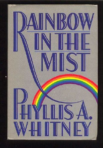 Rainbow In The Mist: phyllis a. whitney