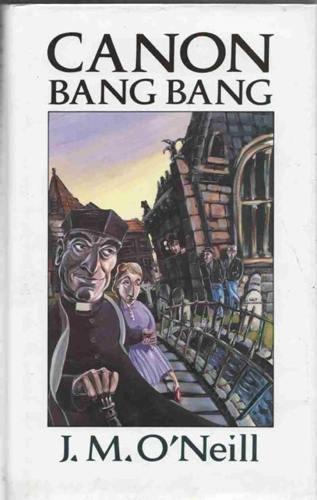 Canon Bang Bang (First Edition): J.M. O'Neill