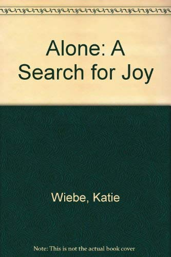 9780340503683: Alone: A Search for Joy