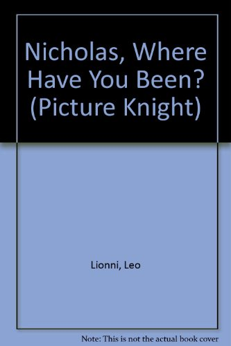 9780340504147: Nicholas, Where Have You Been? (Picture Knight)