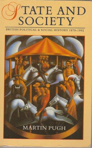 9780340507100: STATE & SOCIETY : BRIT POLITICAL & SOCIAL HISTORY 1870-19 EA PR: British Political and Social History, 1870-1992