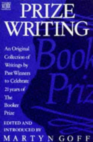 9780340512432: Prize Writing: Original Collection of Writings by Past Winners to Celebrate Twenty-one Years of the Booker Prize