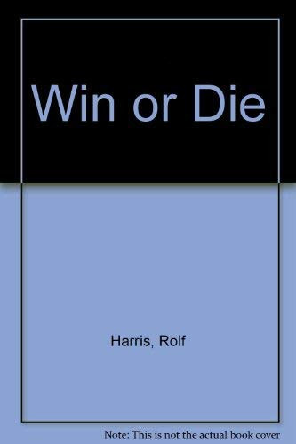 Win or Die (0340512636) by Rolf Harris