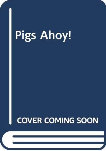 9780340512661: Pigs Ahoy!