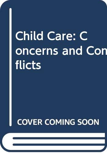 Child Care : Concerns and Conflicts: Sonia Morgan and Peter Righton