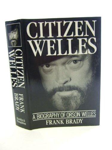 9780340513897: Citizen Welles: Biography of Orson Welles