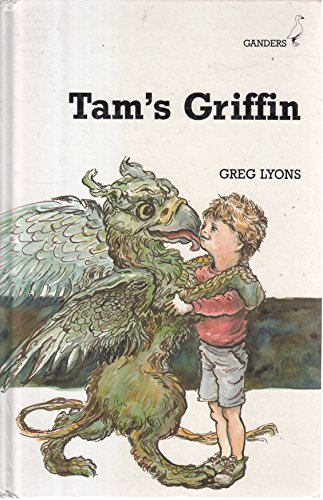 Tam's Griffin (Ganders) (0340514205) by Lyons, Greg; Wright, Cliff