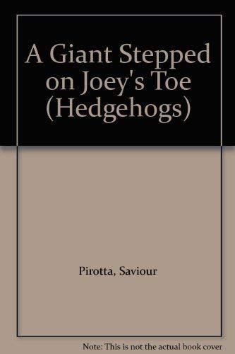 9780340514269: A Giant Stepped on Joey's Toe (Hedgehogs S.)