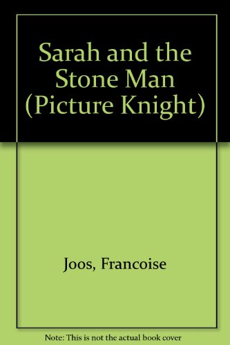 9780340516157: Sarah and the Stone Man (Picture Knight)