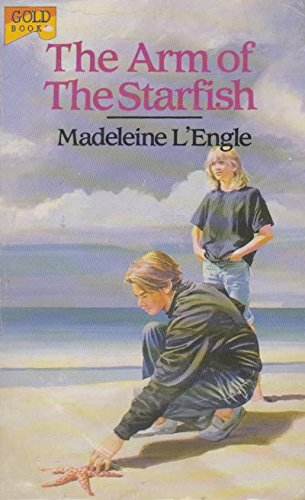THE ARM OF THE STARFISH: Madeleine L' Engle