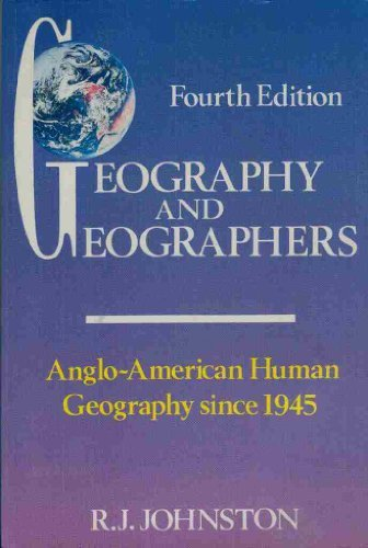 9780340517550: Geography and Geographers: Anglo-American Human Geography Since 1945