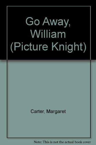 9780340517925: Go Away, William (Picture Knight)