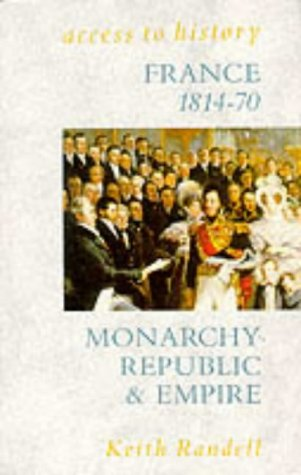 9780340518052: France, 1814-70: Monarchy, Republic and Empire (Access to History)