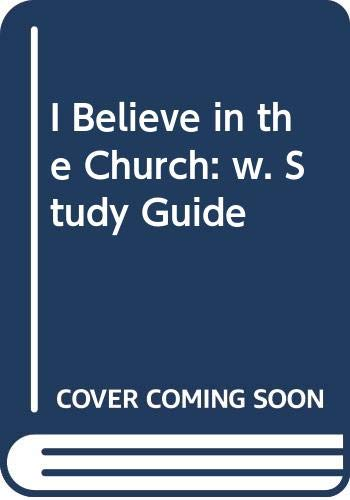 9780340518236: I Believe in the Church: w. Study Guide