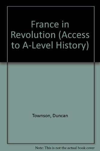 9780340518991: France in Revolution (Access to A-Level History)