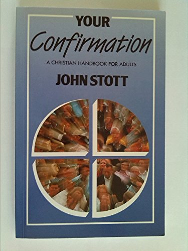 Your Confirmation: Stott, John R. W.