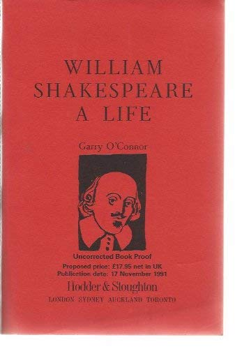 William Shakespeare: a Life: O'Connor Garry