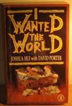 I Wanted the World: Hui, Joshua, Porter,
