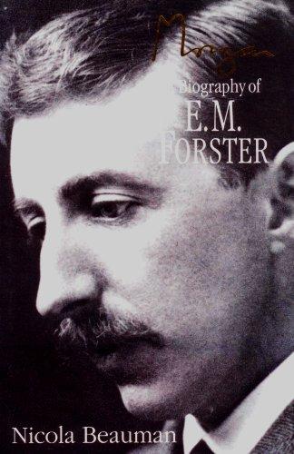 MORGAN - A Biography of E. M. Forster: NICOLA BEAUMAN