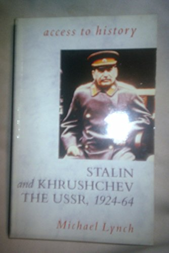 9780340525593: Stalin and Khrushchev: U.S.S.R., 1924-64 (Access to A-Level History)