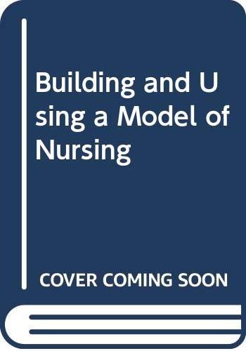 9780340526279: Building and Using a Model of Nursing