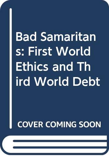 9780340526880: Bad Samaritans: First World Ethics and Third World Debt