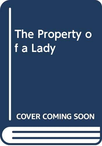 9780340528310: The Property of a Lady
