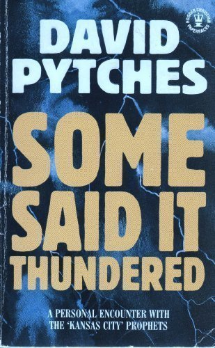 Some Said it Thundered (0340528354) by Pytches, David