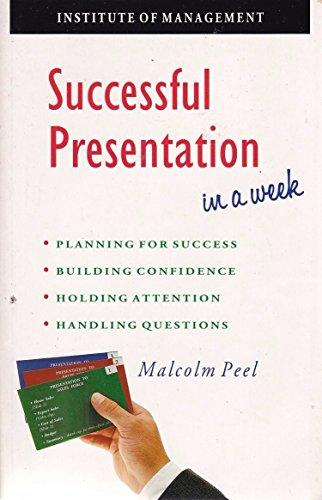 Successful Presentation in a Week (Successful Business in a Week): Peel, Malcolm