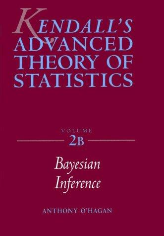 9780340529225: KENDALL'S ADVANCED THEORY STATISTICS: BAYESIAN INFERENCE: Bayesian Inference v. 2B (Kendall's Library of Statistics)
