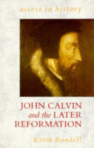 9780340529409: Access To History: John Calvin and the Later Reformation