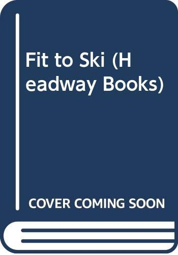 9780340529614: Fit to Ski (Headway Books)