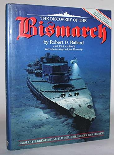 """The Discovery of the """"Bismarck"""": Ballard, Robert D. & Rick Archbold"""
