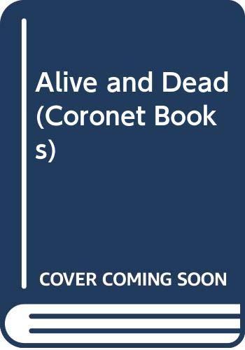 9780340530290: Alive and Dead (Coronet Books)
