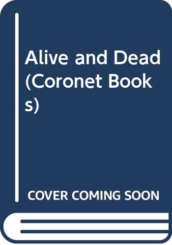 9780340530290: Alive and Dead (Coronet Books)