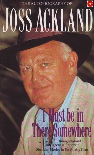 I Must Be In There Somewhere: The Autobiography Of Joss Ackland (SCARCE FIRST PAPERBACK EDITION, ...