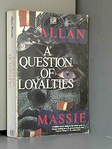 9780340530917: Question of Loyalties