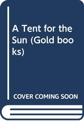 A Tent for the Sun (Gold books): Ray, Mary