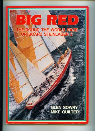Big Red (The Round the World Race on Board Steinlager 2): Sowry, Glen & Mike Quilter