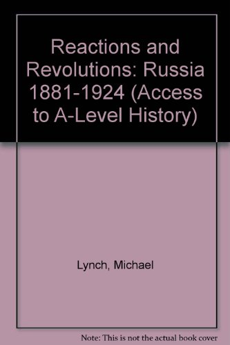 9780340533376: Reactions and Revolutions: Russia 1881-1924 (Access to A-Level History)