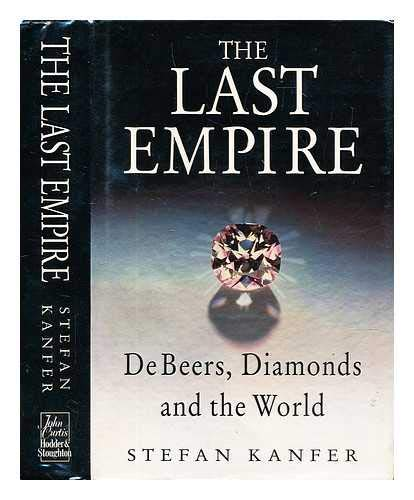 9780340533826: The Last Empire: South Africa, Diamonds and De Beers from Cecil Rhodes to the Oppenheimers