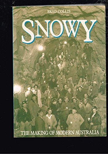 9780340533857: Snowy: The Making of Modern Australia