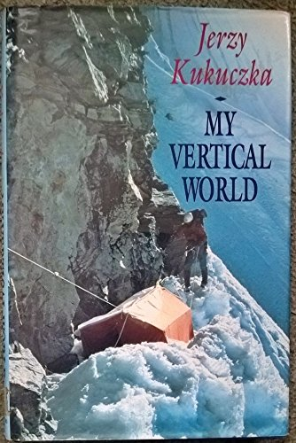 9780340534854: My Vertical World: Climbing the 8000m. Peaks