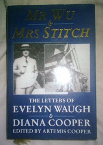 9780340534885: Mr Wu and Mrs Stitch: The Letters of Evelyn Waugh and Diana Cooper, 1932-66
