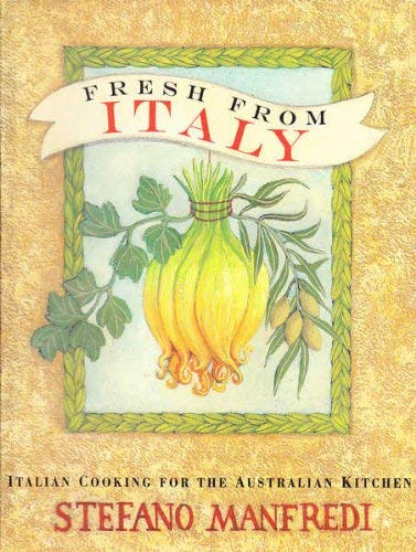 9780340536032: Fresh from Italy: Italian Cooking for the Australian Kitchen